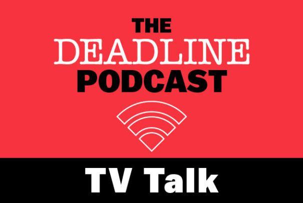 TV Talk Podcast Deadline
