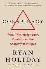 Conspiracy: Peter Thiel, Hulk Hogan, Gawker And The Anatomy Of Intrigue