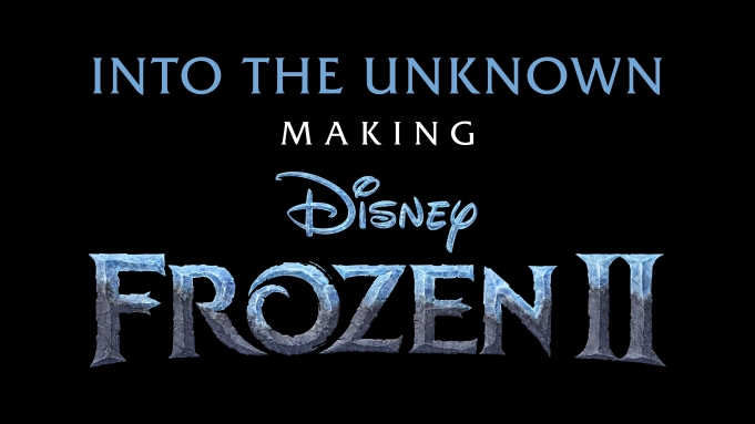 'Into The Unknown: Making Frozen 2'