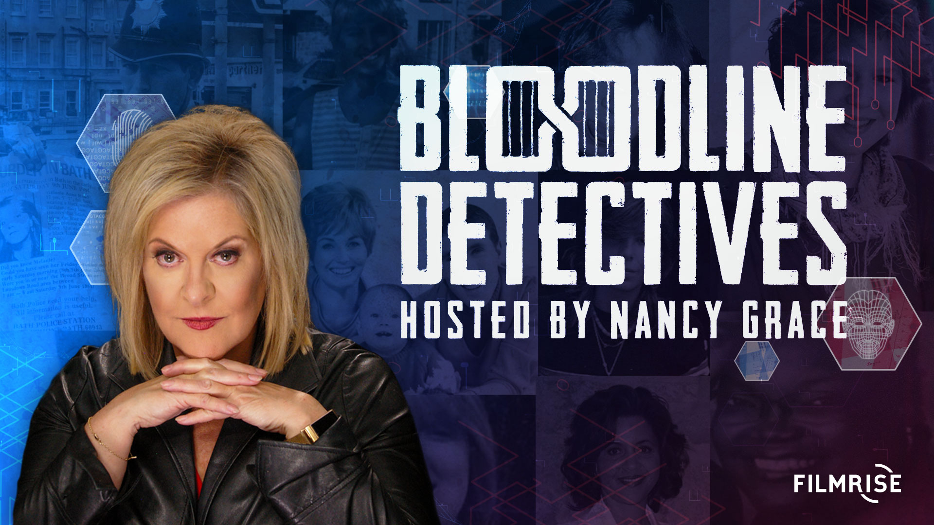 Filmrise Tees Up Nancy Grace True Crime Series Bloodline Detective Deadline