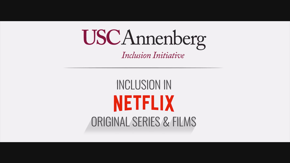USC Annenberg Inclusion Initiative Releases Netflix Diversity Study, Finds Women Of Color Are Critical Component Of Inclusion