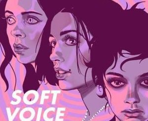 Naomi Scott, Olivia Cooke & Bel Powley Lead 'Soft Voice' Podcast From QCode