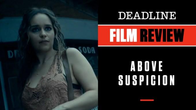 [WATCH] 'Above Suspicion' Review: Emilia Clarke