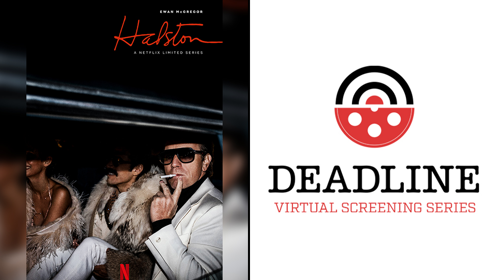 'Halston' Star Ewan McGregor, Cast And Creative Team Tell The Truth About The Fashion Designer, His Relationship With Liza & His Rise And Fall – Deadline Virtual Screening Series.jpg