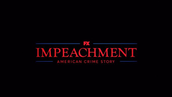 'Impeachment: American Crime Story'