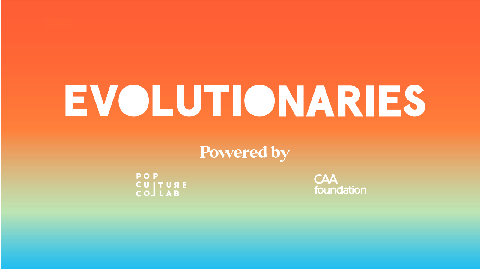 The CAA Foundation And Pop Culture Collaborative LaunchEvolutionaries; First Participants Revealed