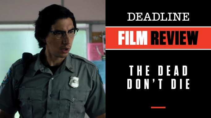 [WATCH} 'The Dead Don't Die' Review: